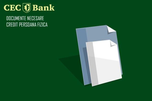 Poza Ce acte ai nevoie pentru creditul de persoana fizica la CEC Bank