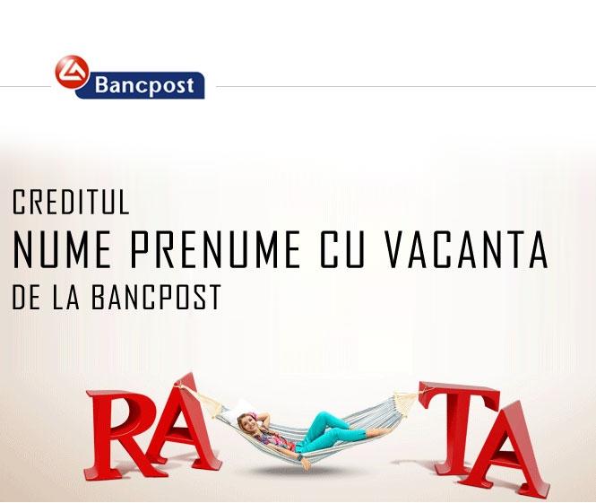 Poza Vacanta de la plata retei cu Creditul Nume Prenume cu Vacanta de la Bancpost