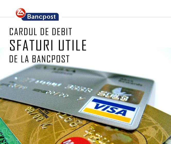 Poza Carduri de debit - Sfaturi utile de la BancPost